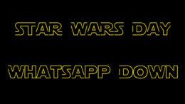 starwarsday_whatsappdown